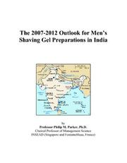 Cover of: The 2007-2012 Outlook for Mens Shaving Gel Preparations in India | Philip M. Parker