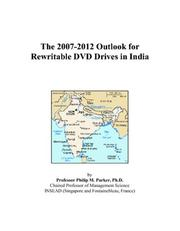 Cover of: The 2007-2012 Outlook for Rewritable DVD Drives in India | Philip M. Parker