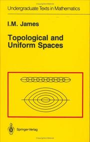Cover of: Topological and uniform spaces | I. M. James