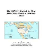 Cover of: The 2007-2012 Outlook for Mens Skin Care Products in the United States | Philip M. Parker
