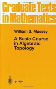 Cover of: A basic course in algebraic topology | William S. Massey