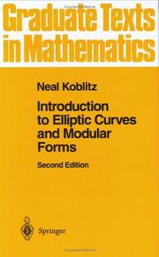 Cover of: Introduction to elliptic curves and modular forms