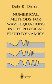 Cover of: Numerical methods for wave equations in geophysical fluid dynamics | Dale R. Durran