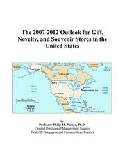 Cover of: The 2007-2012 Outlook for Gift, Novelty, and Souvenir Stores in the United States | Philip M. Parker