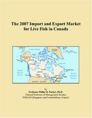 Cover of: The 2007 Import and Export Market for Live Fish in Canada | Philip M. Parker