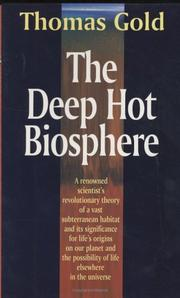 The deep hot biosphere by Thomas Gold