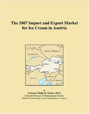 Cover of: The 2007 Import and Export Market for Ice Cream in Austria | Philip M. Parker