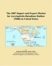 Cover of: The 2007 Import and Export Market for Acrylonitrile-Butadiene Rubber (NBR) in United States | Philip M. Parker