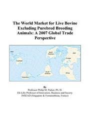 Cover of: The World Market for Live Bovine Excluding Purebred Breeding Animals | Philip M. Parker