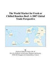Cover of: The World Market for Fresh or Chilled Boneless Beef | Philip M. Parker