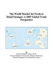 Cover of: The World Market for Fresh or Dried Oranges | Philip M. Parker