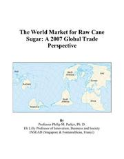 Cover of: The World Market for Raw Cane Sugar | Philip M. Parker
