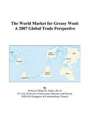 Cover of: The World Market for Greasy Wool: A 2007 Global Trade Perspective