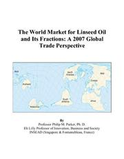 Cover of: The World Market for Linseed Oil and Its Fractions | Philip M. Parker