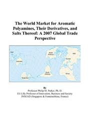 Cover of: The World Market for Aromatic Polyamines, Their Derivatives, and Salts Thereof: A 2007 Global Trade Perspective
