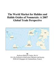 Cover of: The World Market for Halides and Halide Oxides of Nonmetals: A 2007 Global Trade Perspective