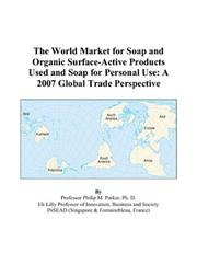 Cover of: The World Market for Soap and Organic Surface-Active Products Used and Soap for Personal Use | Philip M. Parker