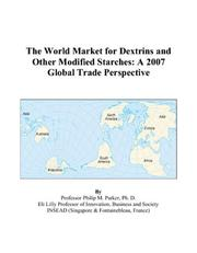 Cover of: The World Market for Dextrins and Other Modified Starches: A 2007 Global Trade Perspective