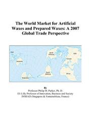 Cover of: The World Market for Artificial Waxes and Prepared Waxes | Philip M. Parker