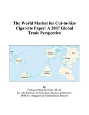 Cover of: The World Market for Cut-to-Size Cigarette Paper | Philip M. Parker