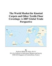 Cover of: The World Market for Knotted Carpets and Other Textile Floor Coverings | Philip M. Parker