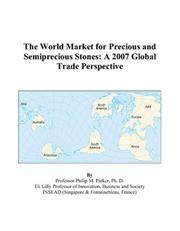 Cover of: The World Market for Precious and Semiprecious Stones: A 2007 Global Trade Perspective
