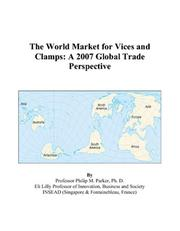Cover of: The World Market for Vices and Clamps: A 2007 Global Trade Perspective