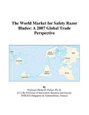 Cover of: The World Market for Safety Razor Blades | Philip M. Parker