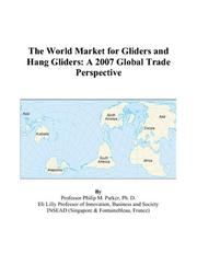 Cover of: The World Market for Gliders and Hang Gliders: A 2007 Global Trade Perspective