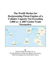 Cover of: The World Market for Reciprocating Piston Engines of a Cylinder Capacity Not Exceeding 1,000 cc | Philip M. Parker