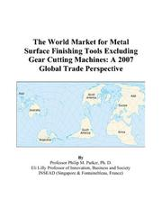 Cover of: The World Market for Metal Surface Finishing Tools Excluding Gear Cutting Machines | Philip M. Parker