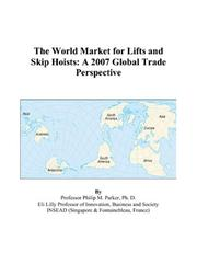 Cover of: The World Market for Lifts and Skip Hoists | Philip M. Parker