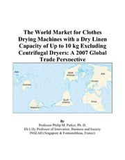 The World Market for Clothes Drying Machines with a Dry Linen Capacity of Up to 10 kg Excluding Centrifugal Dryers
