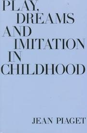 Play, dreams, and imitation in childhood by Jean Piaget