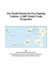 Cover of: The World Market for Fire Fighting Vehicles | Philip M. Parker