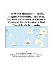 The World Market for T-Shirts, Singlets, Undershirts, Tank Tops, and Similar Garments of Knitted or Crocheted Textile Fabrics