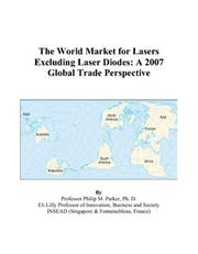 Cover of: The World Market for Lasers Excluding Laser Diodes: A 2007 Global Trade Perspective