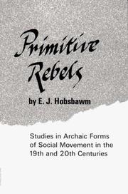 Cover of: Primitive rebels: studies in archaic forms of social movement in the 19th and 20th centuries.