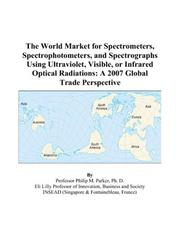 The World Market for Spectrometers, Spectrophotometers, and Spectrographs Using Ultraviolet, Visible, or Infrared Optical Radiations
