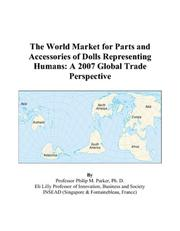 Cover of: The World Market for Parts and Accessories of Dolls Representing Humans | Philip M. Parker