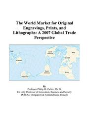 Cover of: The World Market for Original Engravings, Prints, and Lithographs: A 2007 Global Trade Perspective