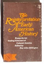 Cover of: The reinterpretation of early American history