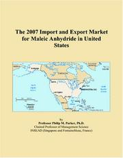 Cover of: The 2007 Import and Export Market for Maleic Anhydride in United States | Philip M. Parker
