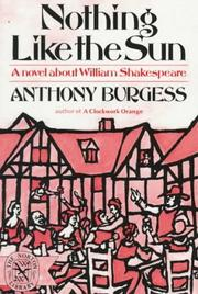 Nothing like the sun by Anthony Burgess