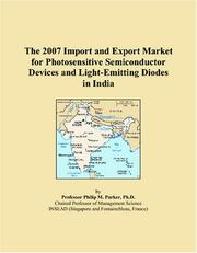 Cover of: The 2007 Import and Export Market for Photosensitive Semiconductor Devices and Light-Emitting Diodes in India | Philip M. Parker
