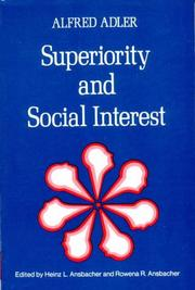Cover of: Superiority and social interest: a collection of later writings