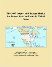 Cover of: The 2007 Import and Export Market for Frozen Fruit and Nuts in United States | Philip M. Parker