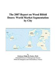 Cover of: The 2007 Report on Wood Bifold Doors | Philip M. Parker