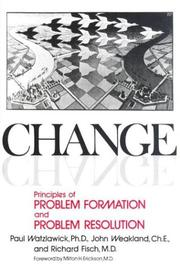 Cover of: Change; principles of problem formation and problem resolution