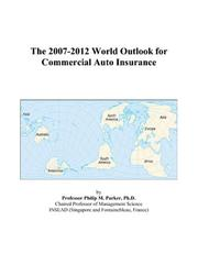 Cover of: The 2007-2012 World Outlook for Commercial Auto Insurance | Philip M. Parker